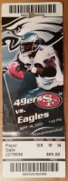 2005 San Francisco 49ers at Philadelphia Eagles: In Terrell Owens' first game against his former team, he scored two touchdowns and amassed 143 yards. On the third play from scrimmage, Donovan McNabb tossed a 68-yard touchdown to Owens.